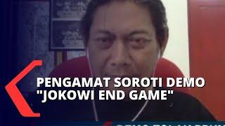 Dibalik Demo Jokowi End Game, Pengamat: Ada Tujuan Narsistik Kekuasaan, Barisan Sakit Hati