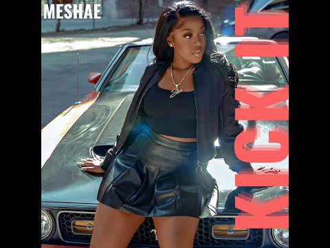 meshae---kick-it-(official-audio)