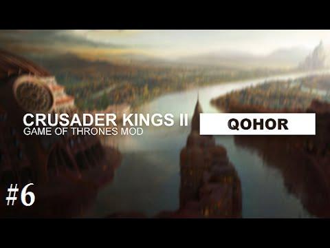 Crusader Kings 2: Game Of Thrones Mod- Qohor #6