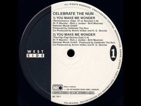 Celebrate De Nun-  You Make Me Wonder (technotrance dept.47 vs Yanicke)