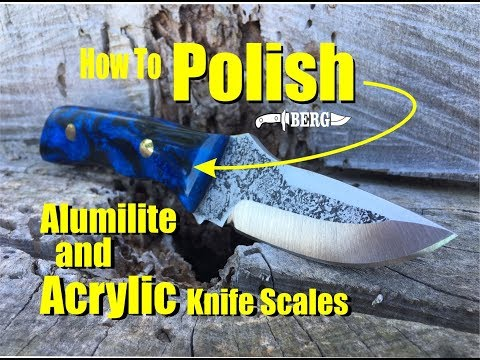 How to easily polish Alumilite and Acrylic Knife Handles