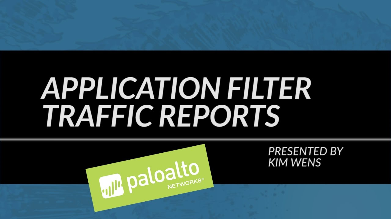 Tutorial: How To Use Application Filter Traffic Reports