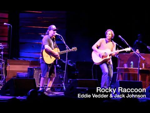 Eddie Vedder & Jack Johnson   Rocky Raccoon