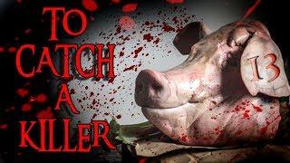 """To Catch a Killer"" (feat. CoryxKenshin & ReignBotHorror) | 13"