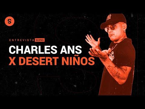 Charles Ans: Desert Niños, los colectivos de rap en México y su pasado en el freestyle | Slang