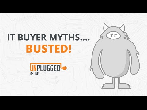 Unplugged Online: IT Buyer Myths...BUSTED!