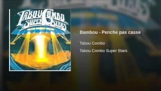 Bambou - Penche pas casse