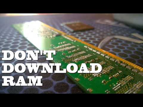Why you should never download RAM!
