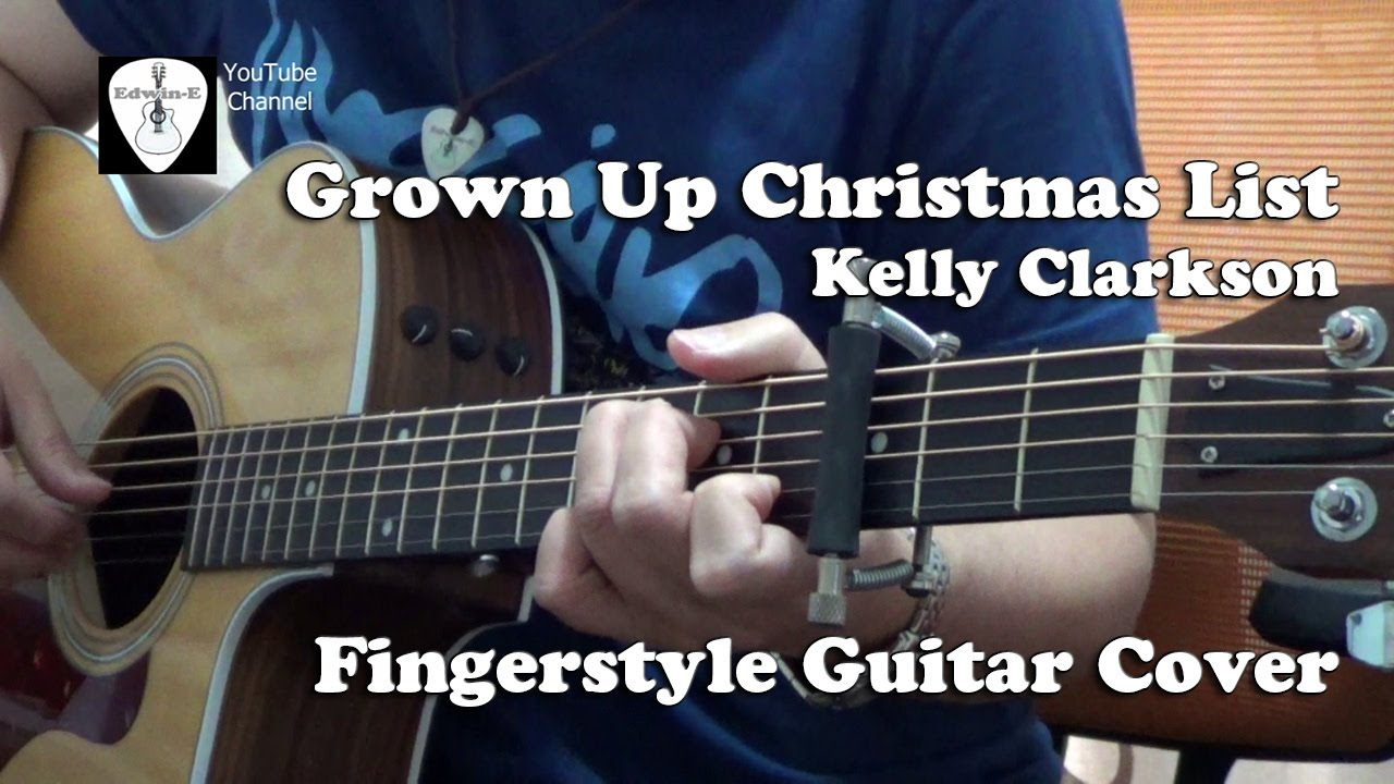 Grown Up Christmas List (Kelly Clarkson) Fingerstyle Guitar Cover ...