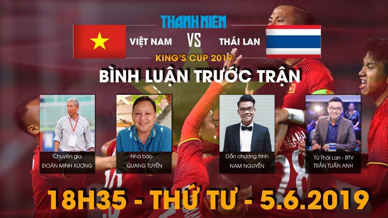King's Cup| Việt Nam vs Thái Lan | Bình luận trước trận