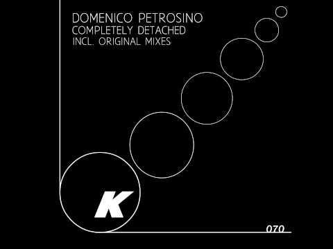 Domenico Petrosino - Completely Detached - Original Mix (Kiko Records)