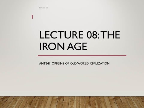 Lecture 08   The Iron Age
