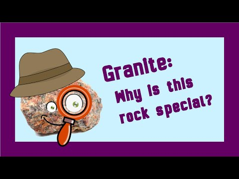 Rock Detectives! Granite: Why is this rock special?
