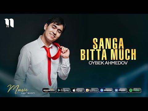 Oybek Ahmedov - Sanga bitta much