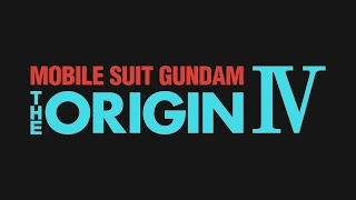 Watch Mobile Suit Gundam: The Origin Anime Trailer/PV Online