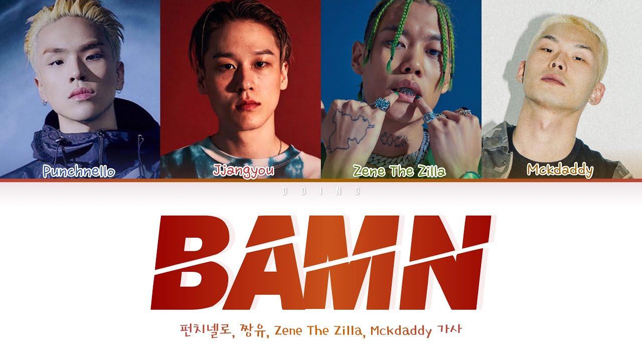 Download Punchnello, JJANGYOU, Zene The Zilla, Mckdaddy - BAMN prod. Millic 가사 Color Coded Lyrics Han|Rom|Eng
