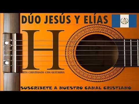 24 ALABANZAS CON GUITARRA DEL ADMIRADO DÚO JESÚS Y ELÍAS