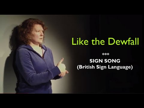 Like the Dewfall // Sign Song (BSL) Video