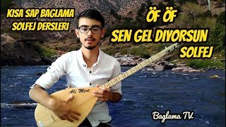 ÖF ÖF - SEN GEL DİYORSUN SOLFEJ / Kısa Sap Bağlama Öf Öf, Aramıza Girmiş Dağlar Denizler Solfej Video