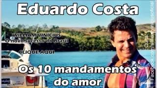 Eduardo Costa   Os 10 mandamentos do amor