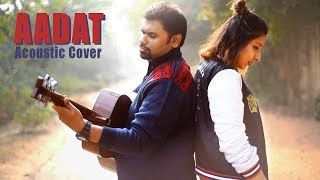 AADAT | Atif Aslam | Jal the Band | Akanksha Prassenjit Acoustic Cover