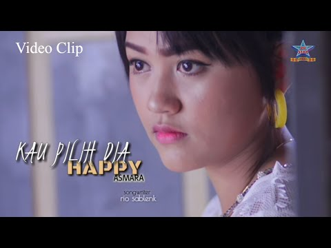 Download Happy Asmara - Kau Pilih Dia [OFFICIAL] Mp4 baru