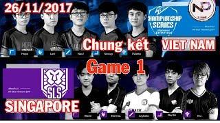 (Chung Kết) GAME 1 All-Star 26 11 2017 VIET NAM vs SINGAPORE