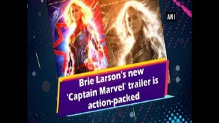 Brie Larson's new 'Captain Marvel' trailer is action-packed - #Entertainment News