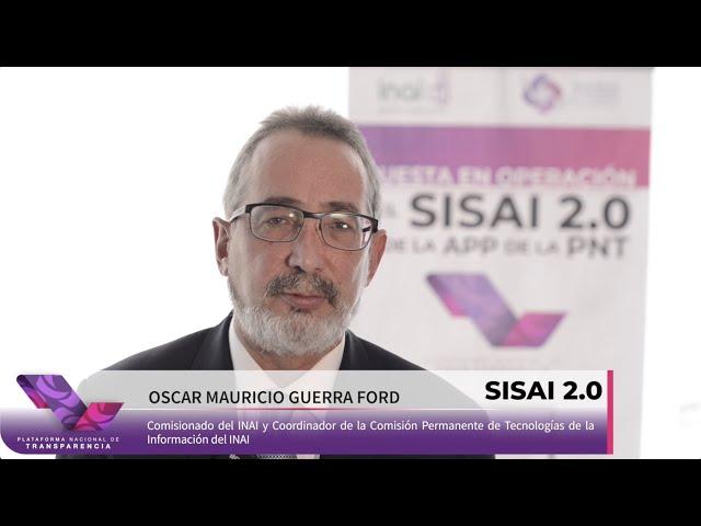 SISAI 2.0   Opinión de Oscar Mauricio Guerra Ford Comisionado del INAI.