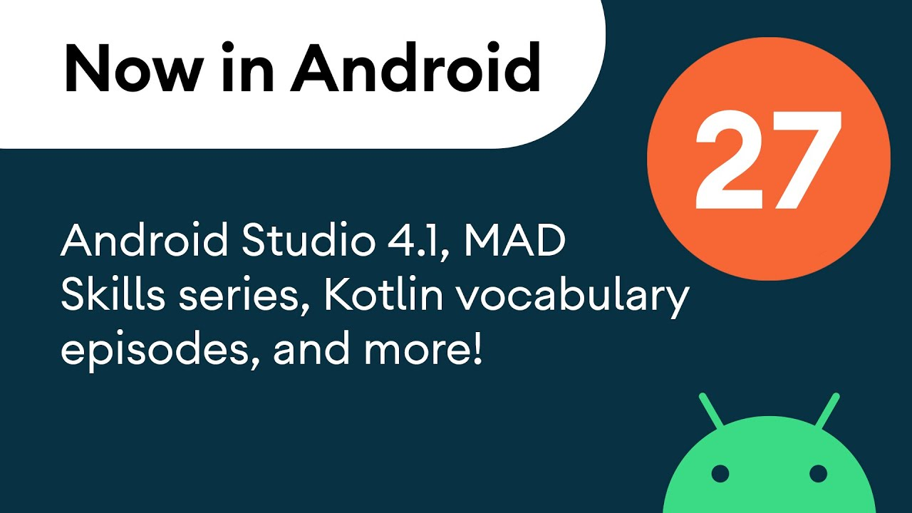 Android Studio 4.1, MAD Skills Series, Kotlin Vocabulary Episodes, and More!