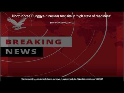 North Korea Punggye-ri nuclear test site in 'high state of readiness'