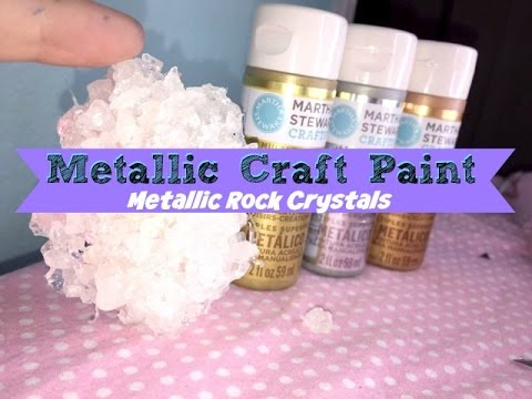 Metallic Rock Crystals Using Martha Stewart Craft Paint