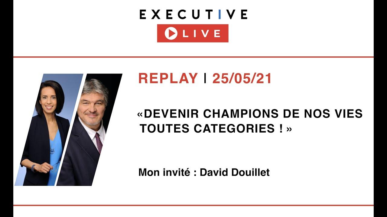 "REPLAY - Executive Live - ""Devenir champions de nos vies, toutes catégories !"""