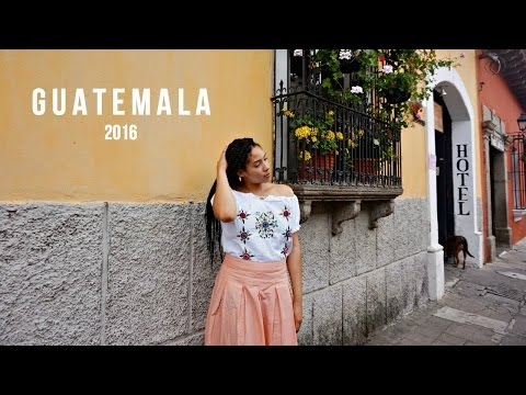EXPERIENCING GUATEMALA || Study Abroad 2016