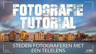 Fotografie tip voor betere foto's: steden fotograferen met een telelens
