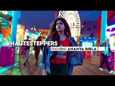HauteSteppers: Ananya Birla (Episode 1) | Hauterfly