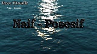 Naif - Posesif Lirik
