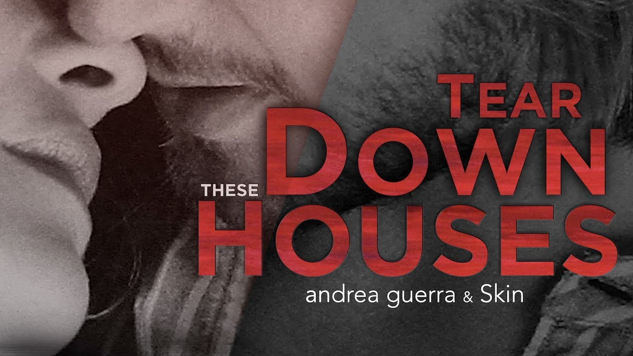 Andrea Guerra & Skin - Tear Down These House (Lyrics Video) - HD