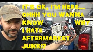 Eric O. Where Have You Been and Tell Us Again Why You Hate Aftermarket Stuff!?