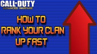 How to Level up your Clan Fast on Advanced Warfare! (Advanced Warfare Clan Information)
