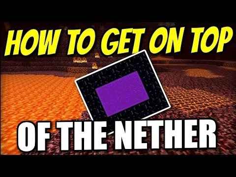 Minecraft How To Get On The Roof Of The Nether Tutorial
