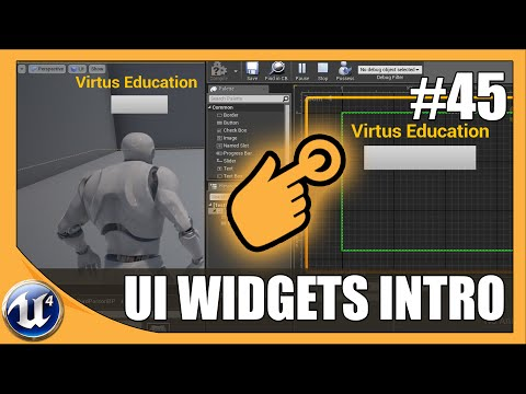 Introduction To User Interface Widgets - #45 Unreal Engine 4 Beginner Tutorial Series