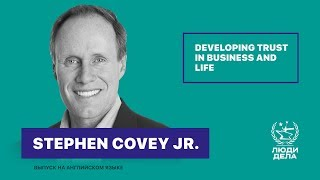 DEVELOPING TRUST IN BUSINESS AND LIFE. STEPHEN COVEY JR.