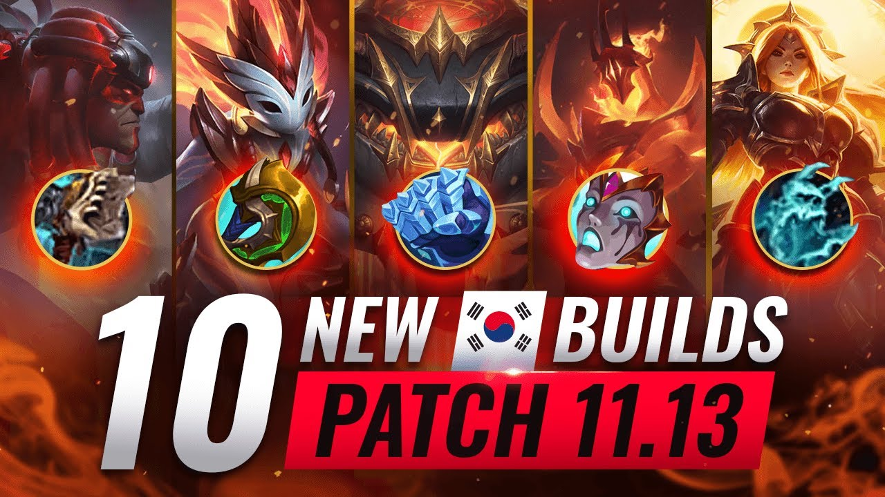 10 NEW BROKEN Korean Builds YOU SHOULD ABUSE In Patch 11.13 - League of Legends