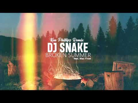 DJ Snake - Broken Summer feat. Max Frost (Ken Phillips Remix)