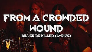 Killer Be Killed - From a Crowded Wound (Lyrics) | The Rock Rotation