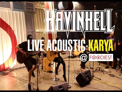 HAVINHELL -  KARYA ( LIVE ACOUSTIC - 7th Anniversary @ Foodiest)
