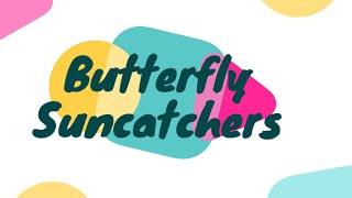 Creative Tuesdays with Liz: Butterfly Suncatchers