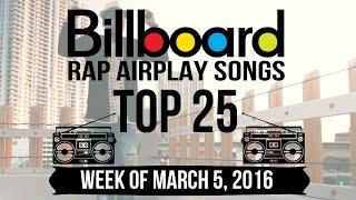 Top 25 - Billboard Rap Airplay Songs | Week of March 5, 2016