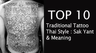 Top 10 Traditional Tattoos Thai Style : Sak Yant & Meaning / 10 สุดยอด ลายสักมหานิยม